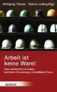 Cover-Bild zu Thierse, Wolfgang (Hrsg.): Arbeit ist keine Ware