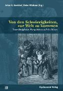 Cover-Bild zu Janus, Ludwig (Beitr.): Von den Schwierigkeiten, zur Welt zu kommen (eBook)