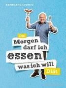 """Cover-Bild zu Ludwig, Bernhard: Die """"Morgen darf ich essen, was ich will""""-Diät (eBook)"""