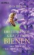 Cover-Bild zu Zittlau, Jörg: Die heilende Kraft der Bienen (eBook)