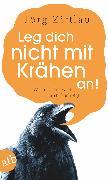 Cover-Bild zu Zittlau, Jörg: Leg dich nicht mit Krähen an! (eBook)
