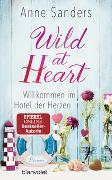 Cover-Bild zu Sanders, Anne: Wild at Heart - Willkommen im Hotel der Herzen