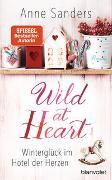 Cover-Bild zu Sanders, Anne: Wild at Heart - Winterglück im Hotel der Herzen
