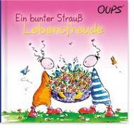 Cover-Bild zu Hörtenhuber, Kurt: Ein bunter Strauß Lebensfreude