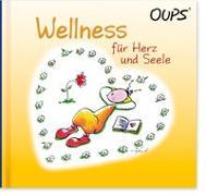 Cover-Bild zu Hörtenhuber, Kurt: Wellness für Herz und Seele