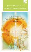 Cover-Bild zu Morgner, Christoph (Hrsg.): Jesus Christus spricht: Wer zu mir kommt, den werde ich nicht abweisen