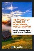 Cover-Bild zu Montaigne, Michel De: The works of Michel de Montaigne, Volume seven