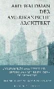 Cover-Bild zu Waldman, Amy: Der amerikanische Architekt