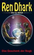 Cover-Bild zu Bekker, Alfred: Ren Dhark - Weg ins Weltall 92: Das Geschenk der Nogk