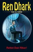 Cover-Bild zu Morawietz, Nina: Ren Dhark - Weg ins Weltall 91: Rettet Dan Riker!