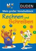 Cover-Bild zu Hilgert, Gabie (Illustr.): Duden: Mein großer Vorschulblock - Rechnen und Schreiben