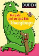 Cover-Bild zu Braun, Christina: Duden: Mein großer Spiel-und Spaßblock: Schwungübungen