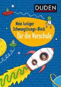 Cover-Bild zu Braun, Christina: Duden: Mein lustiger Schwungübungs-Block für die Vorschule