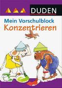 Cover-Bild zu Hilgert, Gabie (Illustr.): Duden: Mein Vorschulblock - Konzentrieren