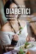 Cover-Bild zu 54 Ricette per diabetici per controllare la tua condizione, naturalmente
