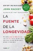 Cover-Bild zu Mackey, John: La fuente de la longevidad / The Whole Foods Diet: The Lifesaving Plan for Health and Longevity
