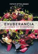 Cover-Bild zu Ottolenghi, Yotam: Exuberancia / Plenty More: La Vibrante Cocina Vegetariana / Vibrant Vegetable Cooking from London's Ottolenghi