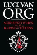 Cover-Bild zu Org, Luci van: Schneewittchen und die Kunst des Tötens (eBook)