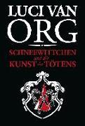 Cover-Bild zu van Org, Luci: Schneewittchen und die Kunst des Tötens