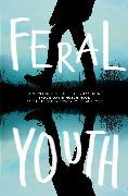 Cover-Bild zu Hutchinson, Shaun David: Feral Youth