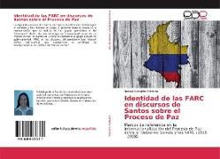 Cover-Bild zu Campiño Valencia, Natalia: Identidad de las FARC en discursos de Santos sobre el Proceso de Paz