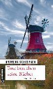Cover-Bild zu Scheepker, Andreas: Tote brauchen keine Bücher (eBook)