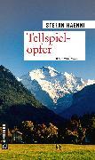 Cover-Bild zu Haenni, Stefan: Tellspielopfer (eBook)