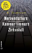 Cover-Bild zu Gibert, Matthias P.: Nervenflattern - Kammerflimmern - Zirkusluft (eBook)