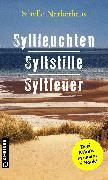 Cover-Bild zu Narberhaus, Sibylle: Syltleuchten - Syltstille - Syltfeuer (eBook)