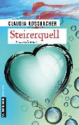 Cover-Bild zu Rossbacher, Claudia: Steirerquell (eBook)