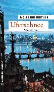 Cover-Bild zu Bortlik, Wolfgang: Uferschnee (eBook)