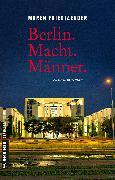 Cover-Bild zu Friedlaender, Maren: Berlin.Macht.Männer (eBook)