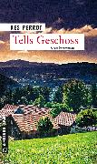 Cover-Bild zu Perrot, Res: Tells Geschoss (eBook)
