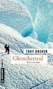 Cover-Bild zu Dreher, Tony: Gletschertod