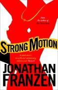 Cover-Bild zu Franzen, Jonathan: Strong Motion (eBook)
