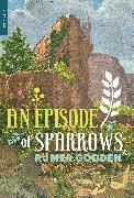 Cover-Bild zu Godden, Rumer: An Episode of Sparrows (eBook)