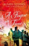 Cover-Bild zu Godden, Rumer: A Fugue in Time (eBook)
