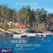 Cover-Bild zu Eiskalte Augenblicke. Kurze Krimis aus Sandhamn (Audio Download) von Sten, Viveca
