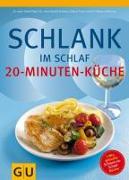 Cover-Bild zu Schlank im Schlaf - 20-Minuten-Küche