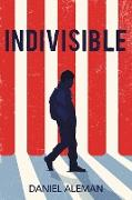 Cover-Bild zu Aleman, Daniel: Indivisible (eBook)