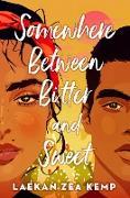 Cover-Bild zu Kemp, Laekan Zea: Somewhere Between Bitter and Sweet (eBook)