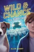 Cover-Bild zu Zadoff, Allen: Wild & Chance: The Puppy War (eBook)