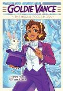 Cover-Bild zu Rivera, Lilliam: Goldie Vance: The Hocus-Pocus Hoax (eBook)