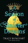 Cover-Bild zu Banghart, Tracy: A Season of Sinister Dreams (eBook)