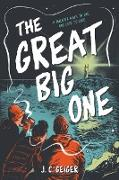 Cover-Bild zu Geiger, J. C.: The Great Big One (eBook)