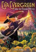 Cover-Bild zu Abe, Julie: Eva Evergreen and the Cursed Witch (eBook)