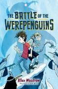 Cover-Bild zu Woodrow, Allan: The Battle of the Werepenguins (eBook)