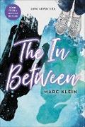 Cover-Bild zu Klein, Marc: The In Between (eBook)