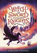 Cover-Bild zu Rogers, Alexandria: The Witch, The Sword, and the Cursed Knights (eBook)