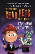 Cover-Bild zu Reynolds, Aaron: Everybunny Loves Magic (eBook)